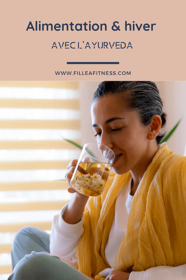 Mon programme pour l'hiver avec l'ayurveda, mes conseils et l'alimentation à choisir pour se sentir mieux.